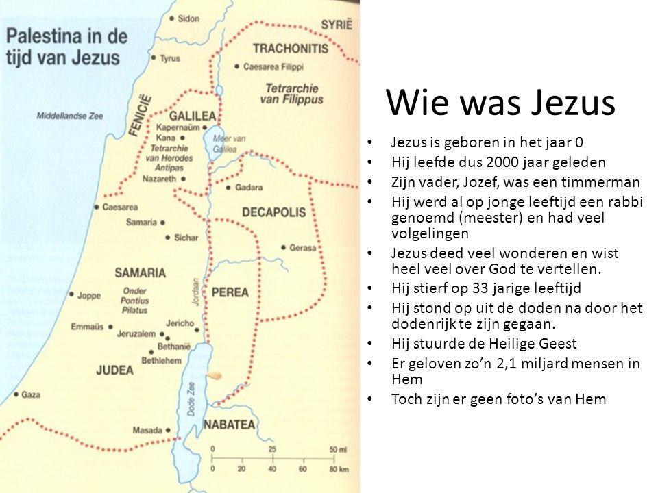 Wie was Jezus Jezus is geboren in het jaar 0 Hij leefde dus 2000 jaar geleden Zijn vader, Jozef, was een timmerman Hij werd al op jonge leeftijd een rabbi genoemd (meester) en had veel volgelingen Jezus deed veel wonderen en wist heel veel over God te vertellen.