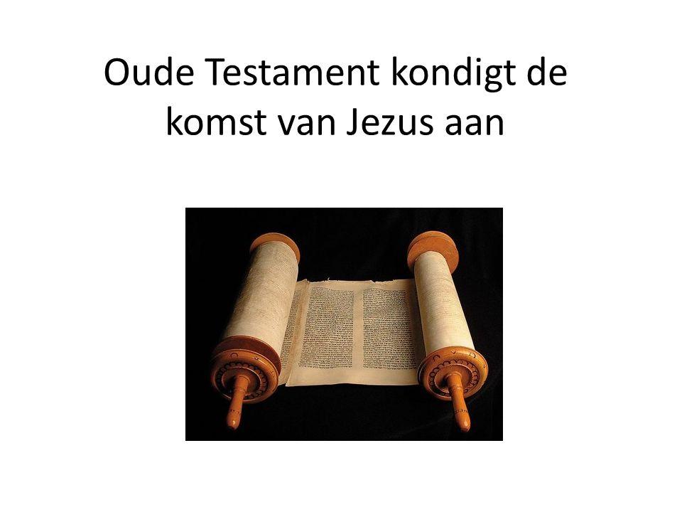 Oude Testament kondigt de komst van Jezus aan