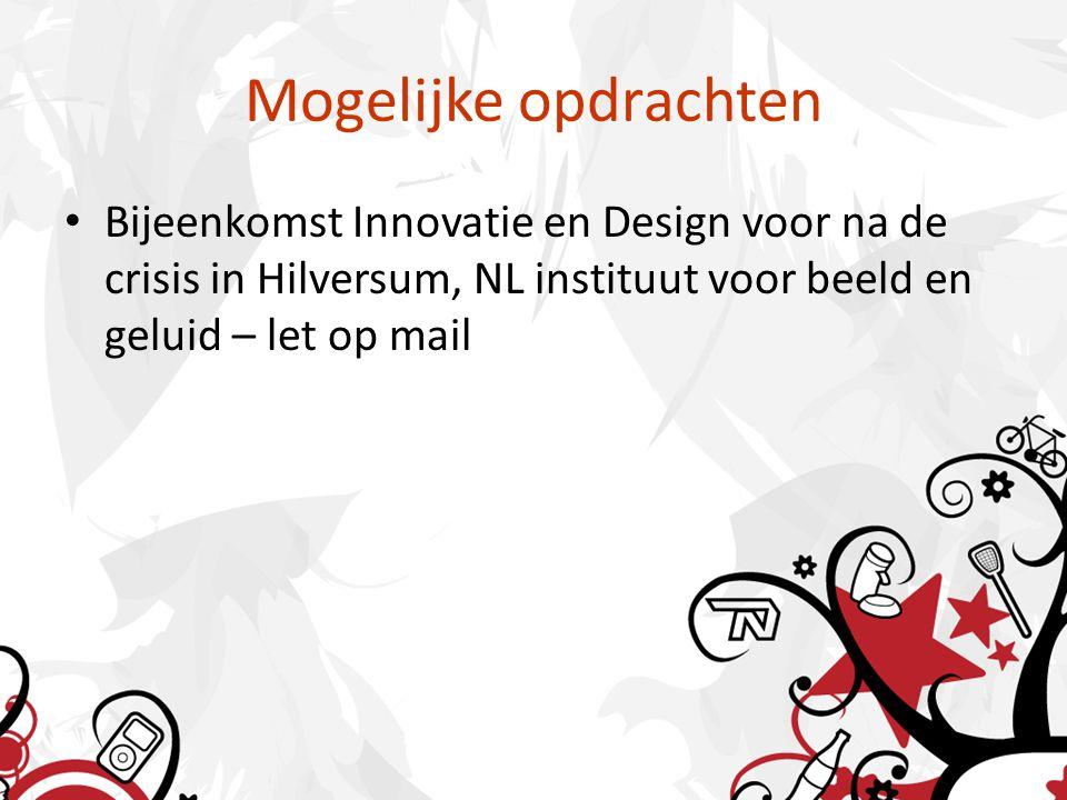 Mogelijke opdrachten Bijeenkomst Innovatie en Design voor na de crisis in Hilversum, NL instituut voor beeld en geluid – let op mail