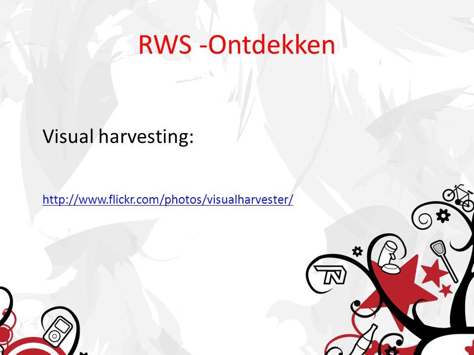 RWS -Ontdekken Visual harvesting: http://www.flickr.com/photos/visualharvester/