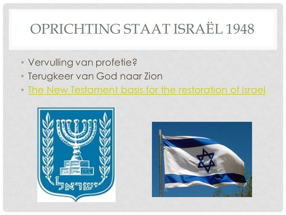 OPRICHTING STAAT ISRAËL 1948 Vervulling van profetie.