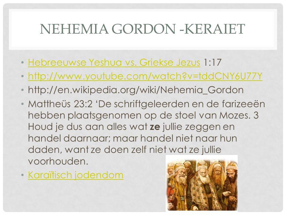 NEHEMIA GORDON -KERAIET Hebreeuwse Yeshua vs. Griekse Jezus 1:17 Hebreeuwse Yeshua vs.