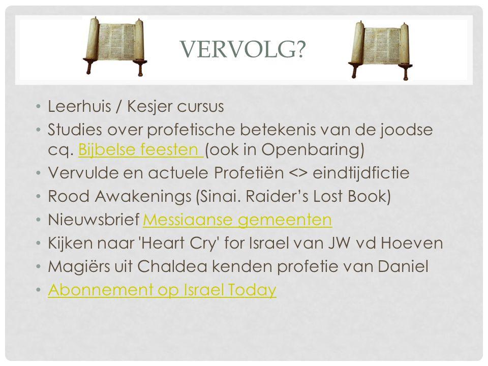 VERVOLG. Leerhuis / Kesjer cursus Studies over profetische betekenis van de joodse cq.