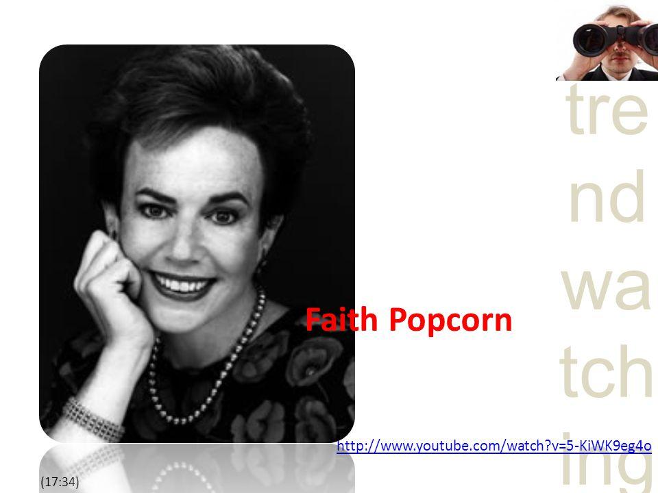 tre nd wa tch ing http://www.youtube.com/watch?v=5-KiWK9eg4o (17:34) Faith Popcorn