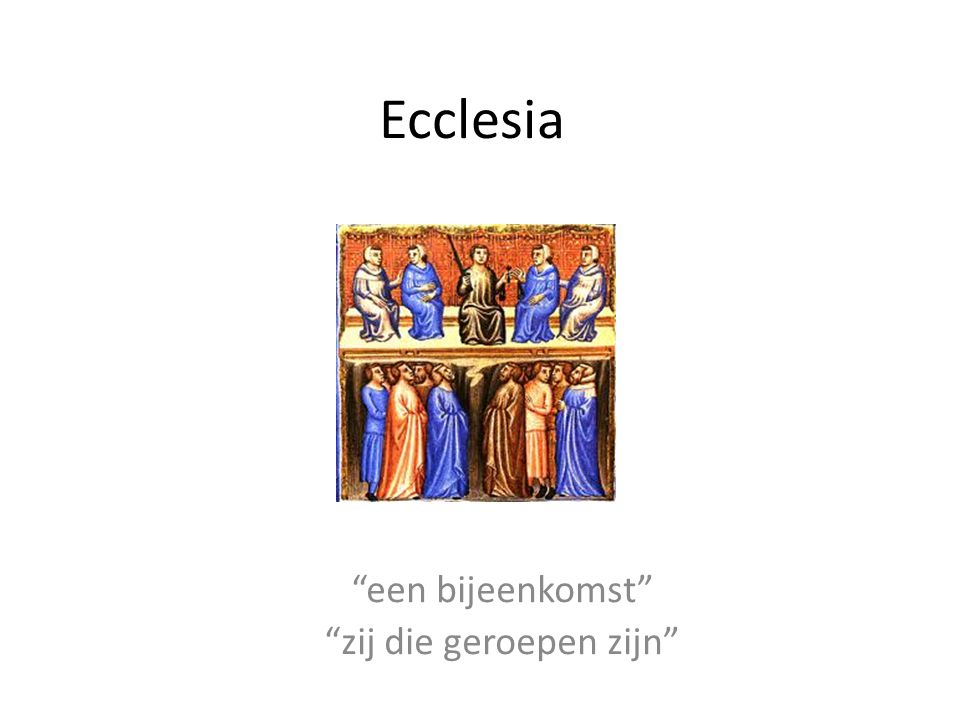 Ecclesia een bijeenkomst zij die geroepen zijn