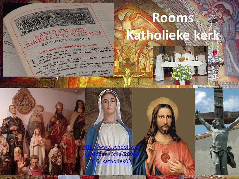 Rooms Katholieke kerk http://www.schooltv.nl /beeldbank/clip/20040 315_katholiek02