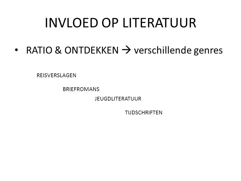INVLOED OP LITERATUUR RATIO & ONTDEKKEN  verschillende genres REISVERSLAGEN BRIEFROMANS JEUGDLITERATUUR TIJDSCHRIFTEN
