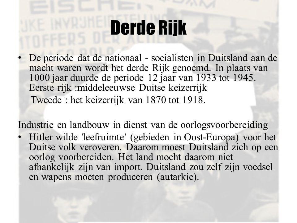 Derde Rijk De periode dat de nationaal - socialisten in Duitsland aan de macht waren wordt het derde Rijk genoemd. In plaats van 1000 jaar duurde de p