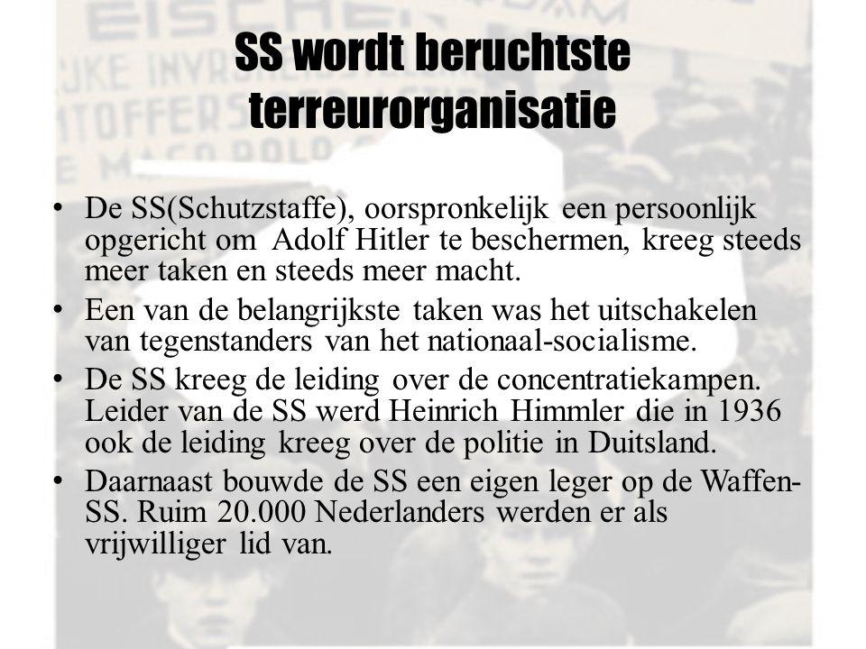 SS wordt beruchtste terreurorganisatie De SS(Schutzstaffe), oorspronkelijk een persoonlijk opgericht om Adolf Hitler te beschermen, kreeg steeds meer taken en steeds meer macht.
