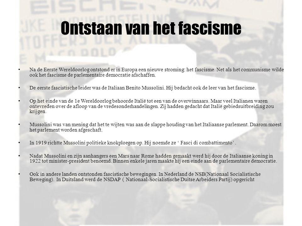 Ontstaan van het fascisme Na de Eerste Wereldoorlog ontstond er in Europa een nieuwe stroming: het fascisme. Net als het communisme wilde ook het fasc