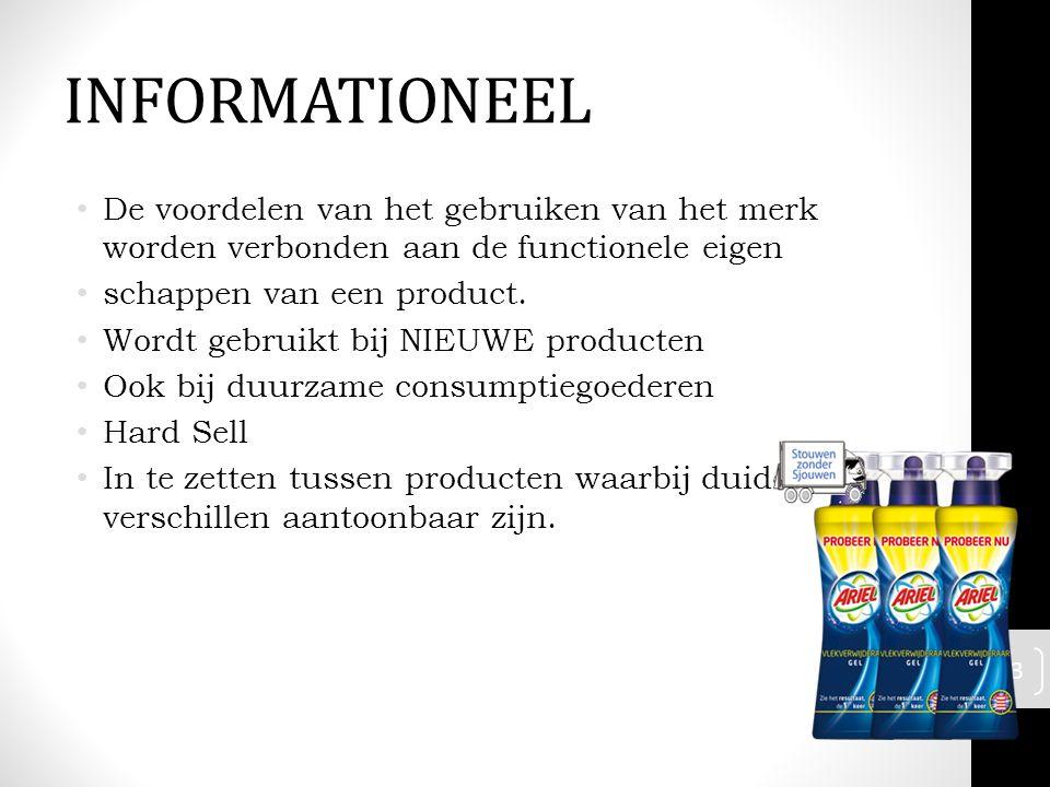 De voordelen van het gebruiken van het merk worden verbonden aan de functionele eigen schappen van een product. Wordt gebruikt bij NIEUWE producten Oo