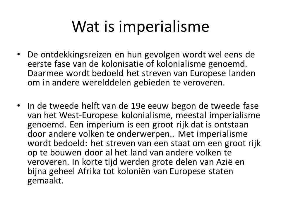 Wat is imperialisme De ontdekkingsreizen en hun gevolgen wordt wel eens de eerste fase van de kolonisatie of kolonialisme genoemd. Daarmee wordt bedoe