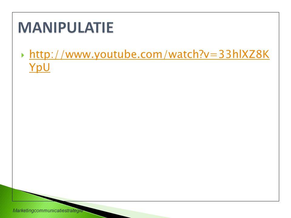 Marketingcommunicatiestrategie  http://www.youtube.com/watch?v=33hlXZ8K YpU http://www.youtube.com/watch?v=33hlXZ8K YpU