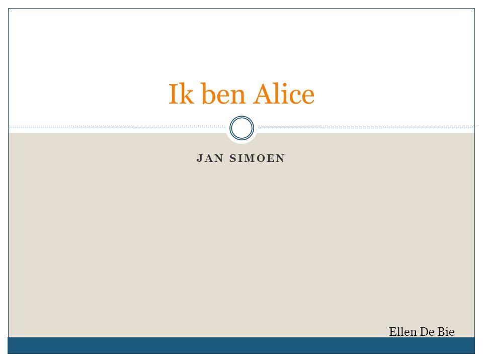 JAN SIMOEN Ik ben Alice Ellen De Bie