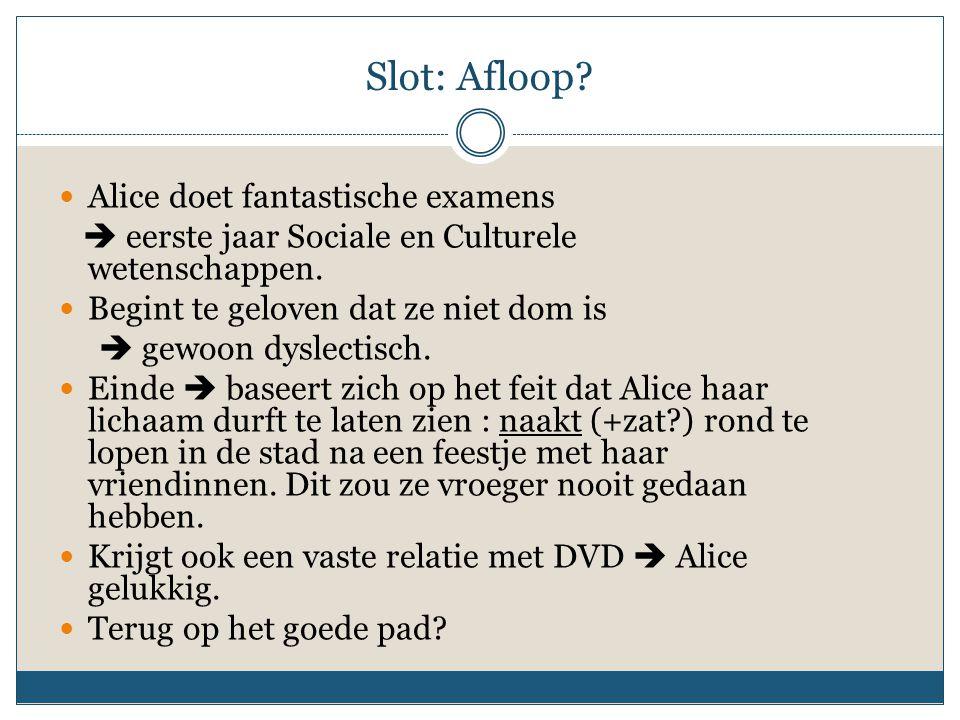 Slot: Afloop.Alice doet fantastische examens  eerste jaar Sociale en Culturele wetenschappen.