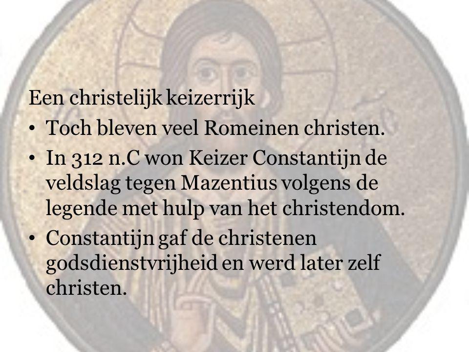 Een christelijk keizerrijk Toch bleven veel Romeinen christen.