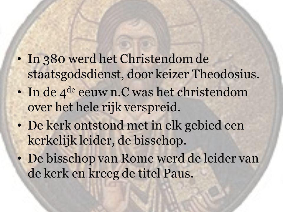 In 380 werd het Christendom de staatsgodsdienst, door keizer Theodosius.
