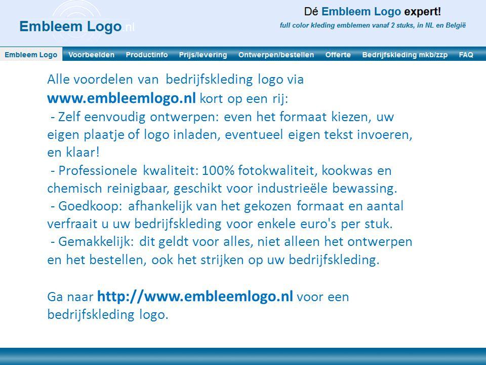 Alle voordelen van bedrijfskleding logo via www.embleemlogo.nl kort op een rij: - Zelf eenvoudig ontwerpen: even het formaat kiezen, uw eigen plaatje of logo inladen, eventueel eigen tekst invoeren, en klaar.