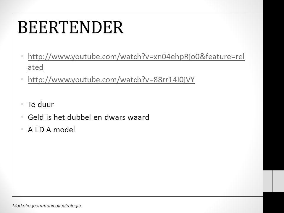 Marketingcommunicatiestrategie BEERTENDER http://www.youtube.com/watch?v=xn04ehpRjo0&feature=rel ated http://www.youtube.com/watch?v=xn04ehpRjo0&feature=rel ated http://www.youtube.com/watch?v=88rr14I0jVY Te duur Geld is het dubbel en dwars waard A I D A model