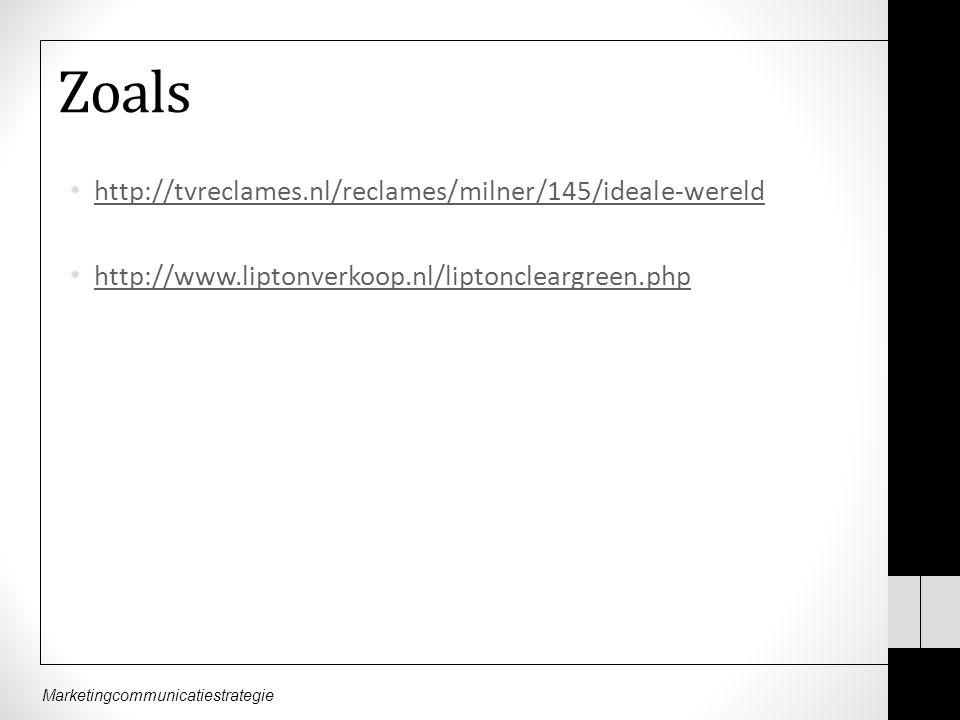 Marketingcommunicatiestrategie Zoals http://tvreclames.nl/reclames/milner/145/ideale-wereld http://www.liptonverkoop.nl/liptoncleargreen.php
