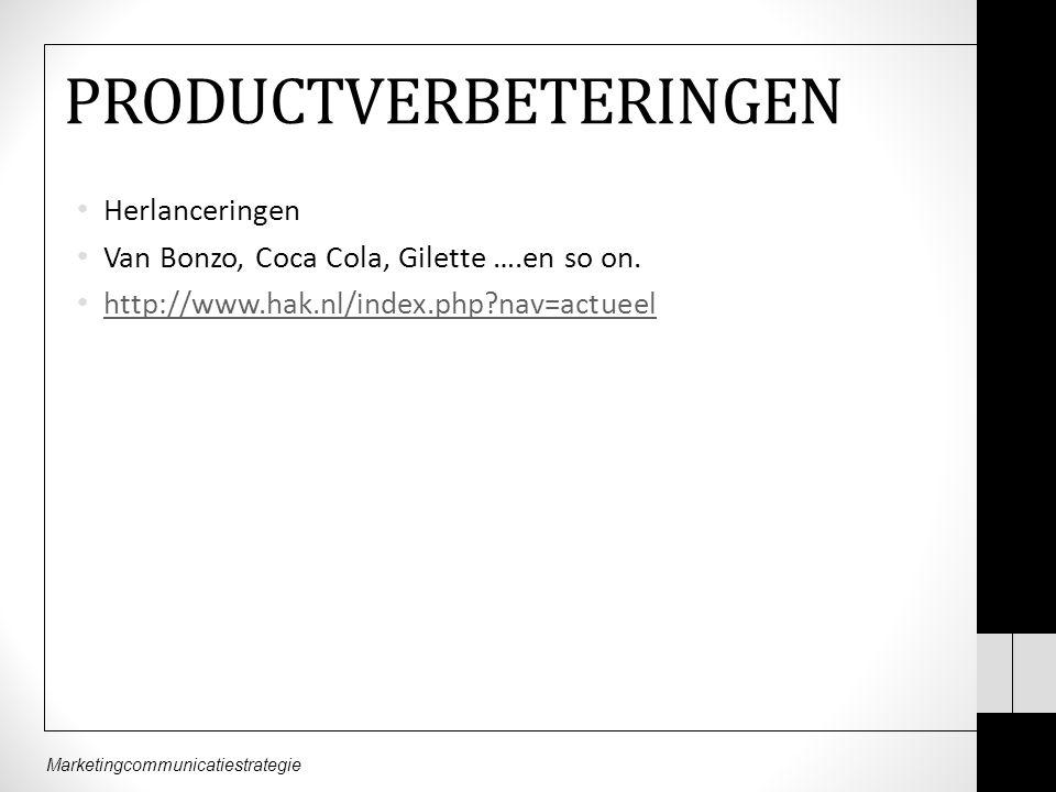 Marketingcommunicatiestrategie PRODUCTVERBETERINGEN Herlanceringen Van Bonzo, Coca Cola, Gilette ….en so on.