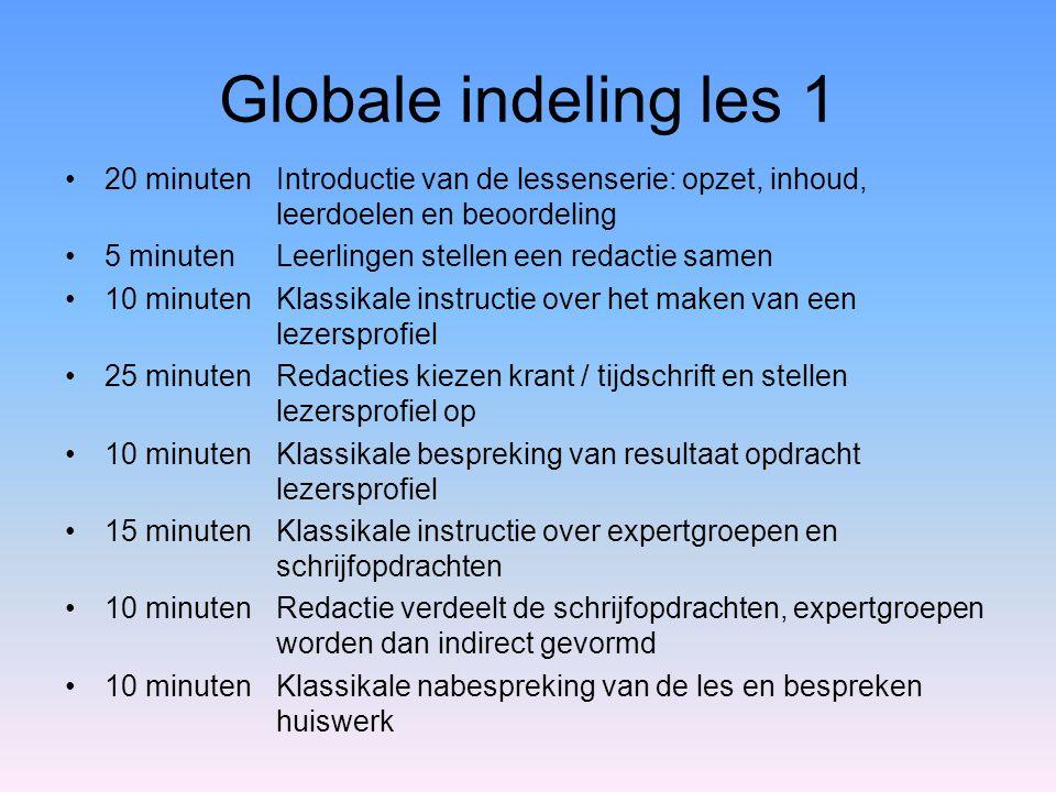 Globale indeling les 1 20 minutenIntroductie van de lessenserie: opzet, inhoud, leerdoelen en beoordeling 5 minutenLeerlingen stellen een redactie sam