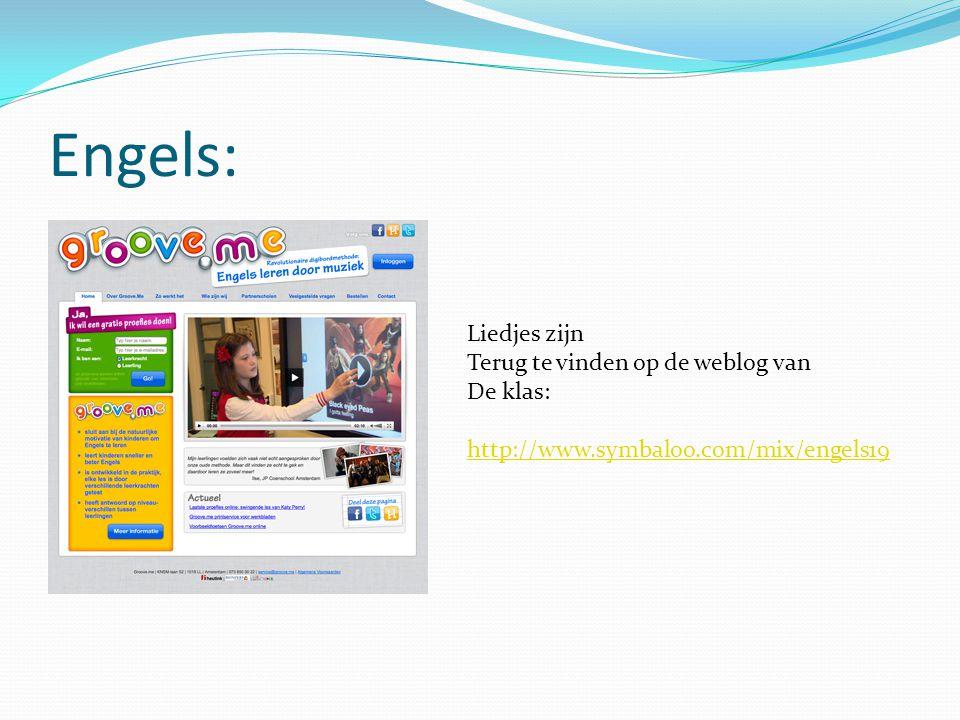 Engels: Liedjes zijn Terug te vinden op de weblog van De klas: http://www.symbaloo.com/mix/engels19