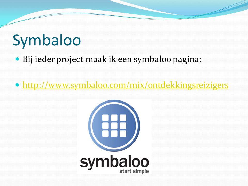 Symbaloo Bij ieder project maak ik een symbaloo pagina: http://www.symbaloo.com/mix/ontdekkingsreizigers
