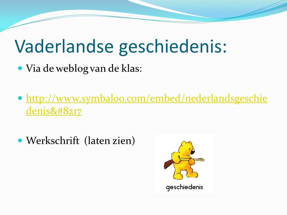 Vaderlandse geschiedenis: Via de weblog van de klas: http://www.symbaloo.com/embed/nederlandsgeschie denis&#8217 http://www.symbaloo.com/embed/nederla