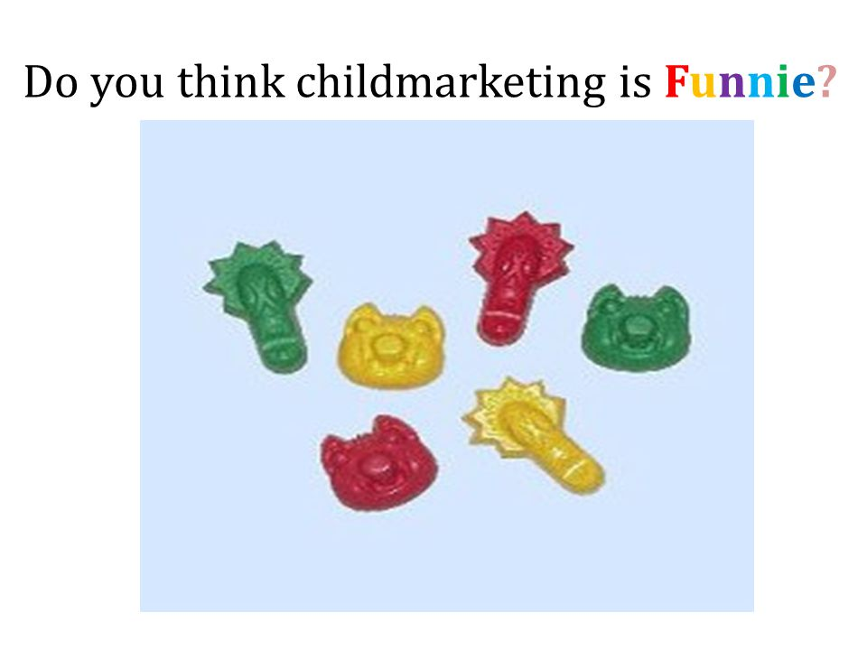 Do you think childmarketing is Funnie?