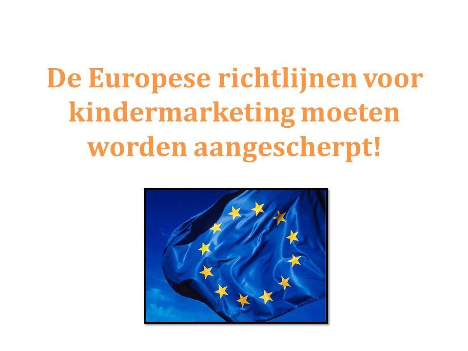 De Europese richtlijnen voor kindermarketing moeten worden aangescherpt!