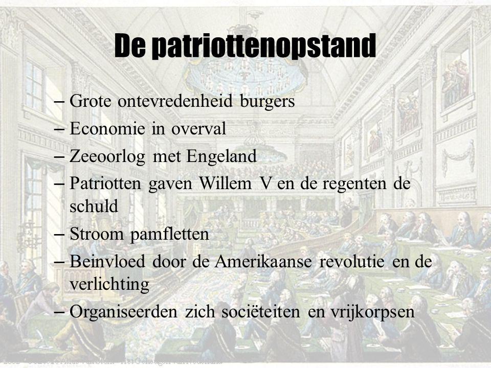 De patriottenopstand – Grote ontevredenheid burgers – Economie in overval – Zeeoorlog met Engeland – Patriotten gaven Willem V en de regenten de schul