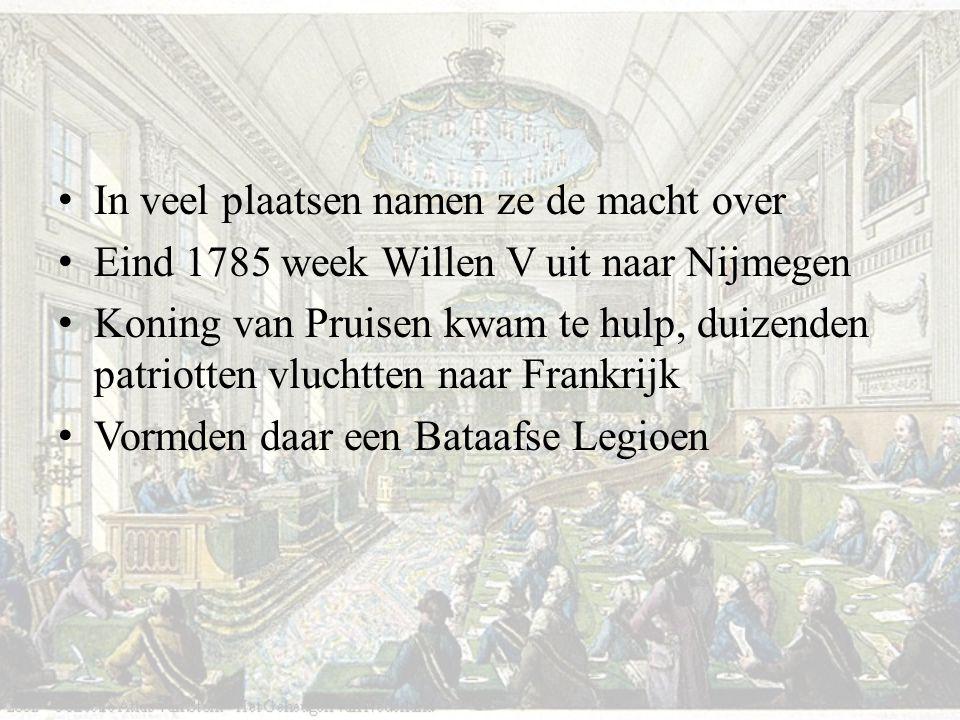 In veel plaatsen namen ze de macht over Eind 1785 week Willen V uit naar Nijmegen Koning van Pruisen kwam te hulp, duizenden patriotten vluchtten naar