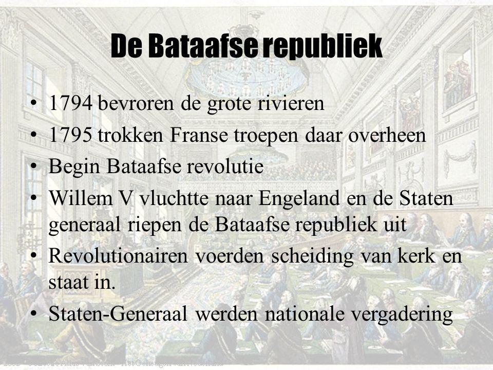 De Bataafse republiek 1794 bevroren de grote rivieren 1795 trokken Franse troepen daar overheen Begin Bataafse revolutie Willem V vluchtte naar Engela