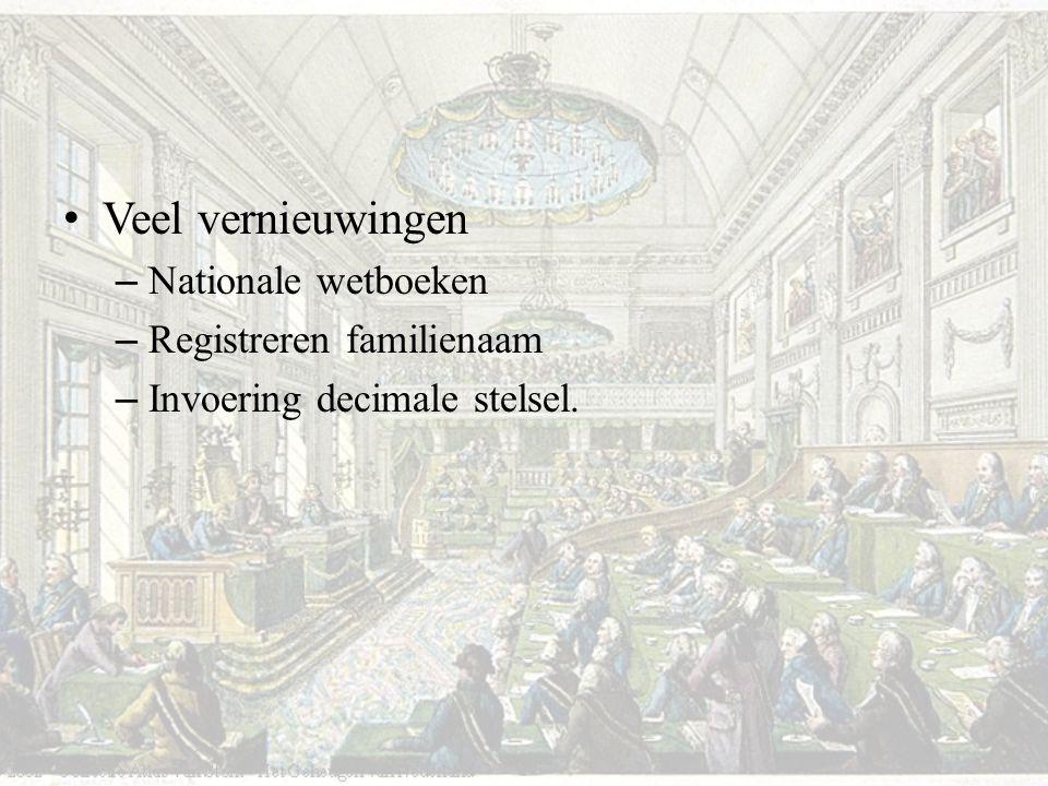 Veel vernieuwingen – Nationale wetboeken – Registreren familienaam – Invoering decimale stelsel.