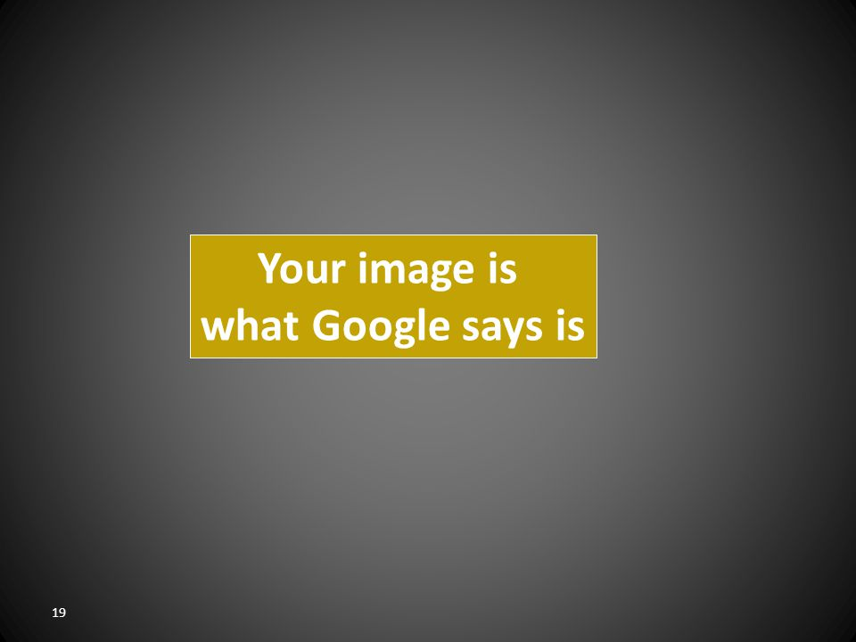 19 Your image is what Google says is