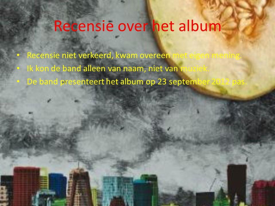 Recensie over het album Recensie niet verkeerd, kwam overeen met eigen mening.