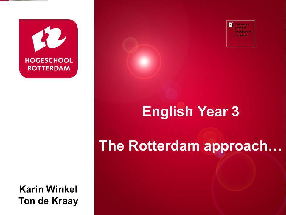 Differentiated Instruction Rotterdam, 00 januari 2007 English Year 3 The Rotterdam approach… Karin Winkel Ton de Kraay