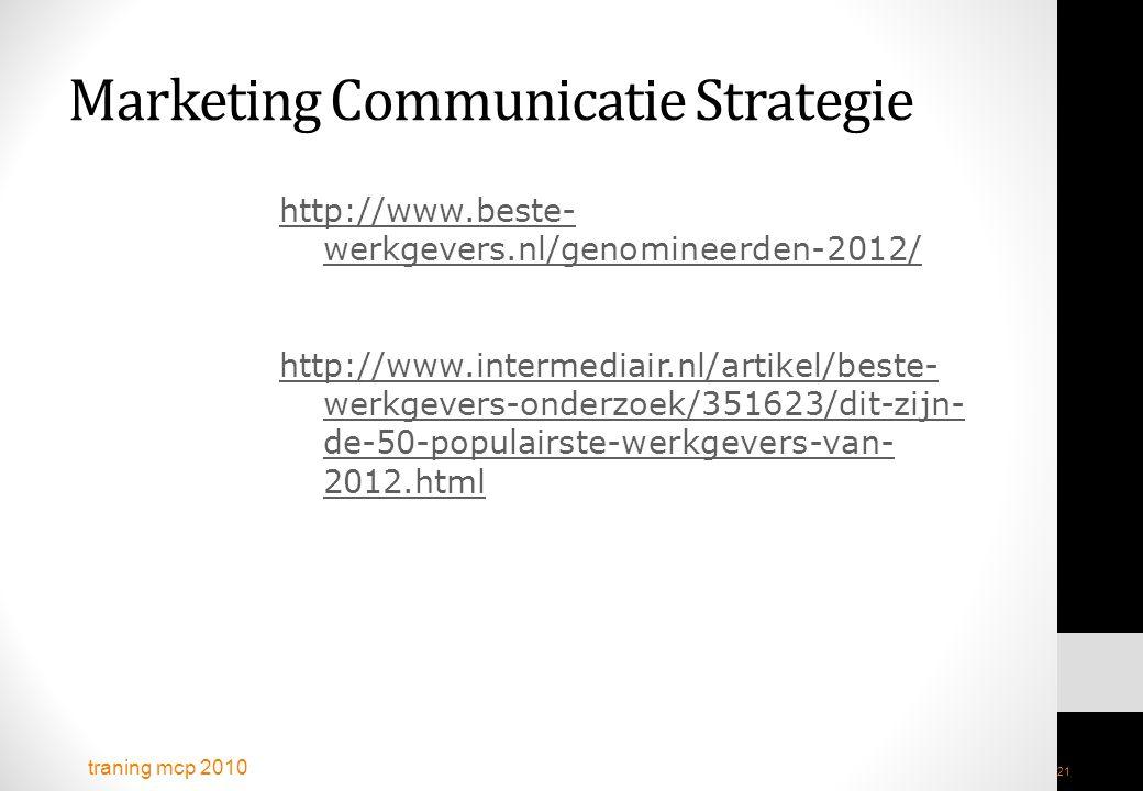 traning mcp 2010 21 http://www.beste- werkgevers.nl/genomineerden-2012/ http://www.intermediair.nl/artikel/beste- werkgevers-onderzoek/351623/dit-zijn