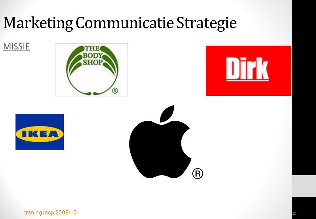 traning mcp 2009/10 23 Marketing Communicatie Strategie MISSIE