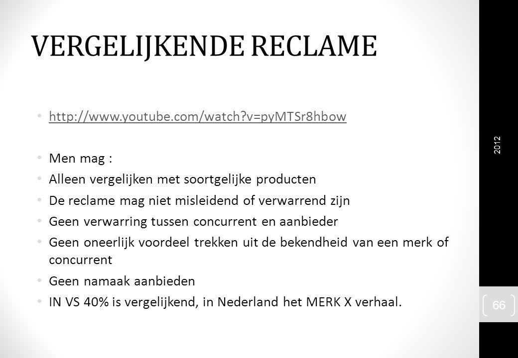 VERGELIJKENDE RECLAME http://www.youtube.com/watch?v=pyMTSr8hbow Men mag : Alleen vergelijken met soortgelijke producten De reclame mag niet misleiden