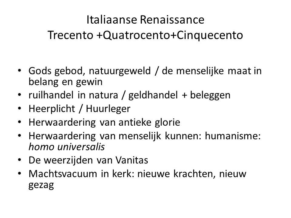 Italiaanse Renaissance Trecento +Quatrocento+Cinquecento Gods gebod, natuurgeweld / de menselijke maat in belang en gewin ruilhandel in natura / geldh