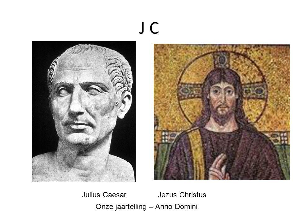 Julius Caesar Jezus Christus J C Onze jaartelling – Anno Domini
