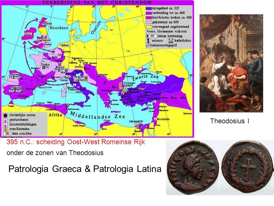 Theodosius I 395 n.C.: scheiding Oost-West Romeinse Rijk onder de zonen van Theodosius Patrologia Graeca & Patrologia Latina