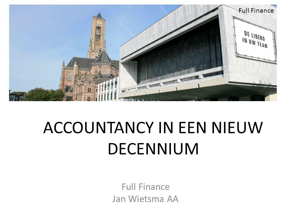 ACCOUNTANCY IN EEN NIEUW DECENNIUM Full Finance Jan Wietsma AA Full Finance