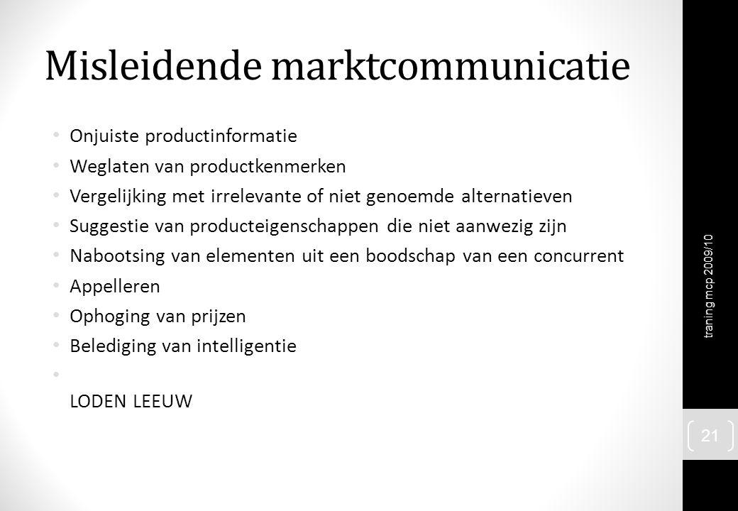 Misleidende marktcommunicatie Onjuiste productinformatie Weglaten van productkenmerken Vergelijking met irrelevante of niet genoemde alternatieven Sug