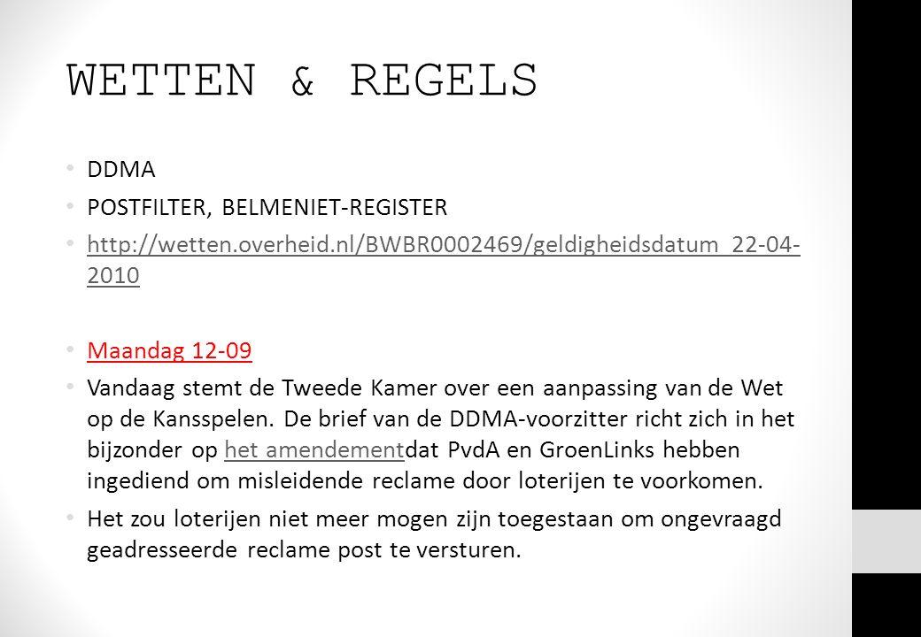 WETTEN & REGELS DDMA POSTFILTER, BELMENIET-REGISTER http://wetten.overheid.nl/BWBR0002469/geldigheidsdatum_22-04- 2010 http://wetten.overheid.nl/BWBR0