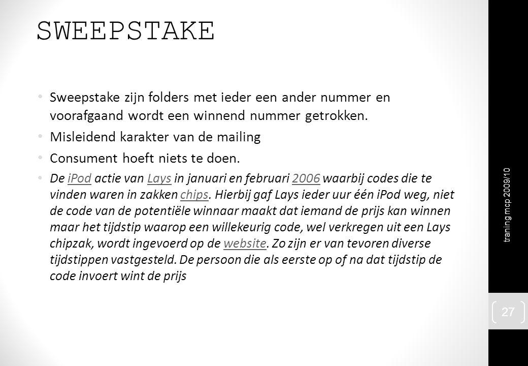SWEEPSTAKE Sweepstake zijn folders met ieder een ander nummer en voorafgaand wordt een winnend nummer getrokken. Misleidend karakter van de mailing Co