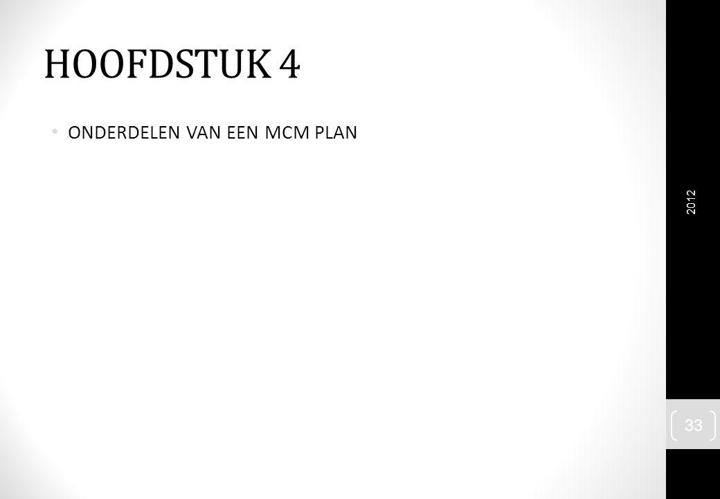 HOOFDSTUK 4 ONDERDELEN VAN EEN MCM PLAN 2012 33