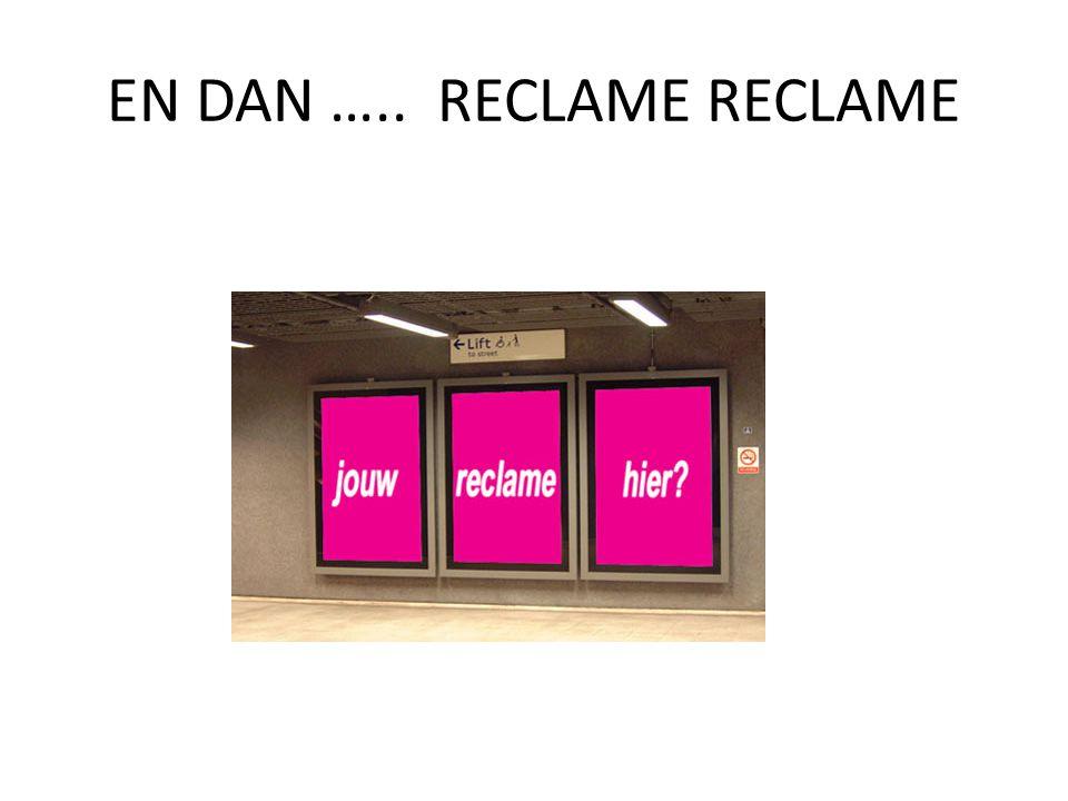 EN DAN ….. RECLAME RECLAME